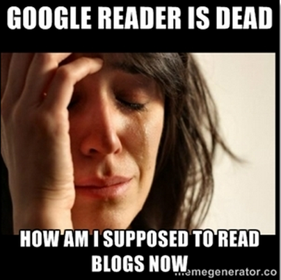 Google Reader Meme first world problems