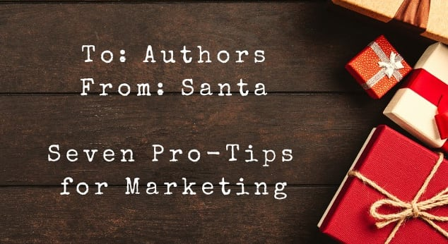 7 Things Santa Can Teach Authors About Book Marketing
